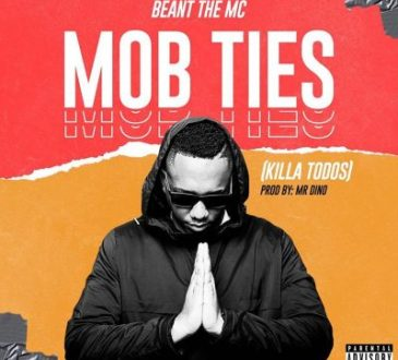 Beant The Mc - Mob Ties (Killa Todos)