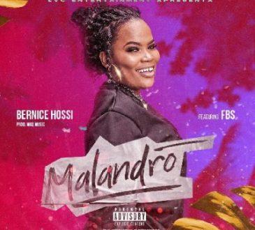 Bernice Hossi ft FBS - Malandro