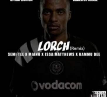 DJ Maphorisa & Kabza De Small ft Semi Tee x Miano x Issa Matthews x Kammu Dee - Lorch (Remix)