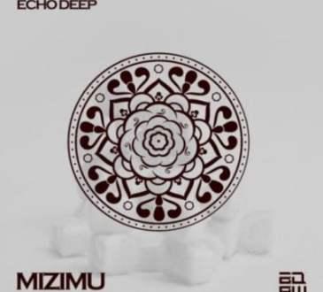Echo Deep - Mizimu