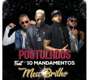 Postulados ft Bander & Dygo Boy - Meu Brilhoa