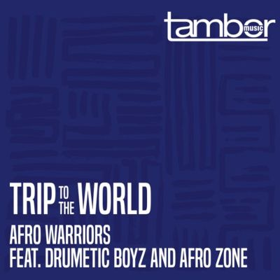 Afro Warriors ft Drumetic Boyz & Afro Zone - Trip to the World