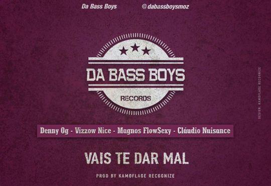 Da Bass Boys ft Denny Og & Vizzow Nice - Vais Te Dar Mal