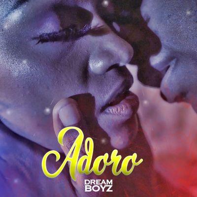 Dream Boyz - Adoro