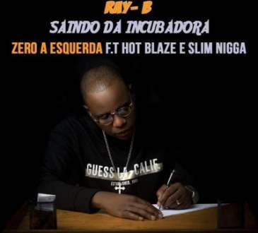 Ray Boy ft Hot Blaze & Slim Nigga - Zero a Esquerda