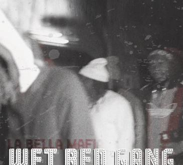 Wet Bed Gang - La Bella Mafia