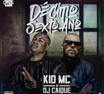 Kid MC, DJ Caique - Décimo Sexto Ano