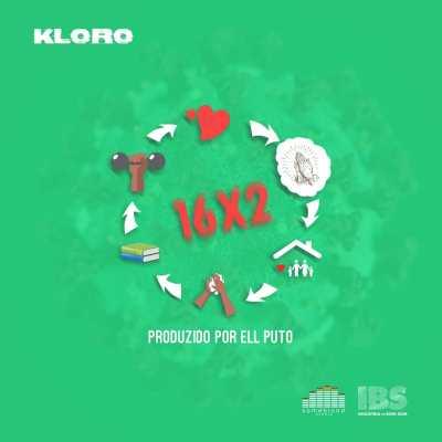 Kloro Killa – 16×2 (Prod. by Ell Puto) (Download MP3) [2020] #Recente