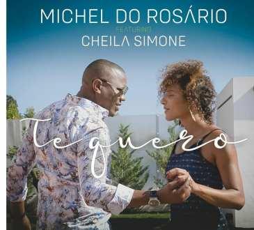 Michel Do Rosario feat. Cheila Simone - Te Quero