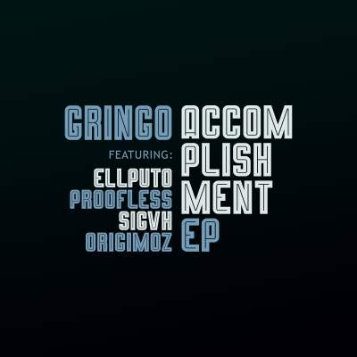 Gringo - ACCOMPLISHMENT EP