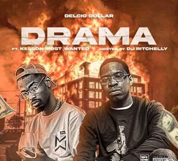 Delcio Dollar feat. Kelson Most Wanted - Drama