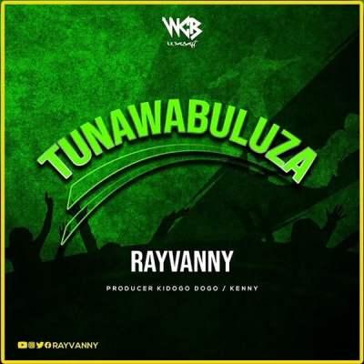 Rayvanny - Tunawabuluza