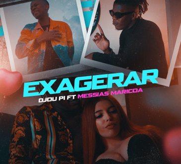 Djou Pi feat. Messias Maricoa - Exagerar