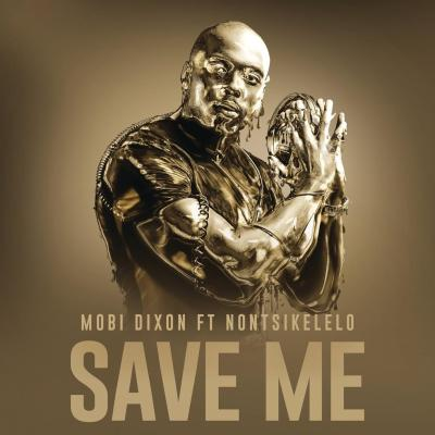 Mobi Dixon feat. Nontsikelelo - Save Me