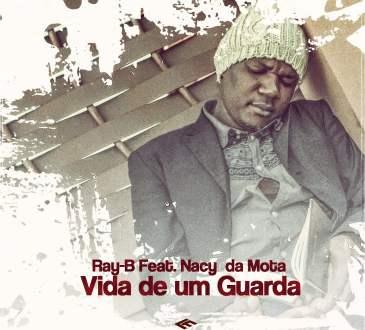 Ray-B feat. Nacy da Mota - Vida De Um Guarda