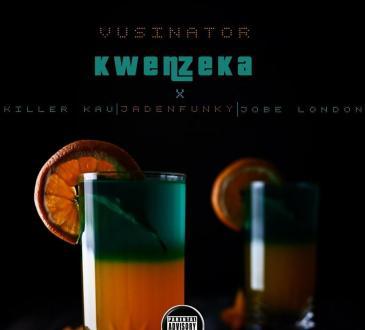 Vusinator feat. KillerKau, Jadenfunky & Jobe London - Kwenzeka