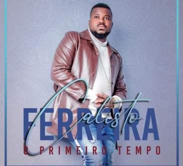 Calisto Ferreira - O Primeiro Tempo Álbum