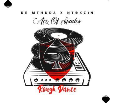 De Mthuda ft Ntokzin - Rough Dance