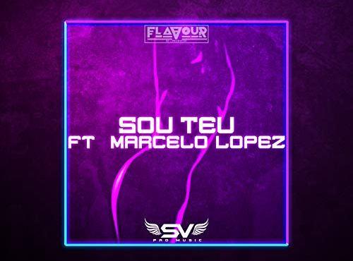 Dj Flavour ft Marcelo Lopez - Sou Teu