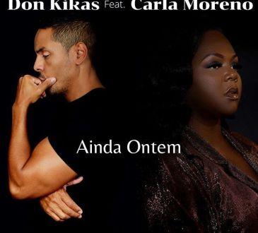 Don Kikas ft Carla Moreno - Ainda Ontem