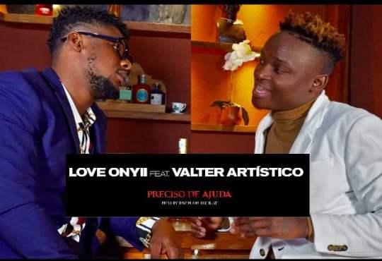 Love Onyii ft Valter Artístico - Preciso de Ajuda