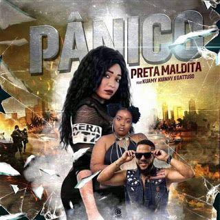 Preta Maldita - Pânico ft Kuany Kuinny e Gattuso