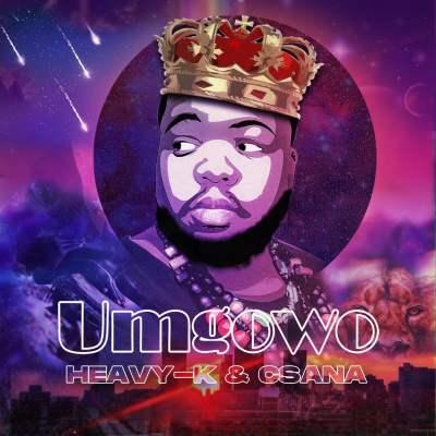 Heavy-K & Csana - Umgowo