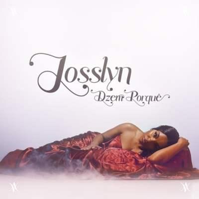 Josslyn - Dzem Porquê
