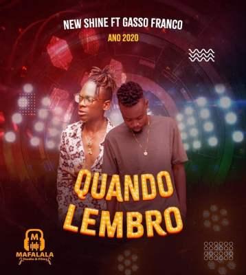 New Shine - Quando lembro ft. Gasso Franco