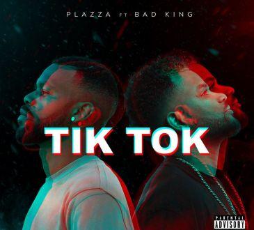 Plazza - Tik Tok (feat. Bad King)