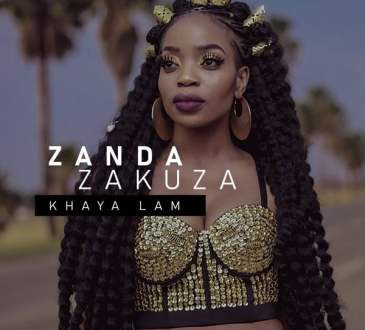 Zanda Zakuza - Khaya Lam ft. Master KG, Prince Benza