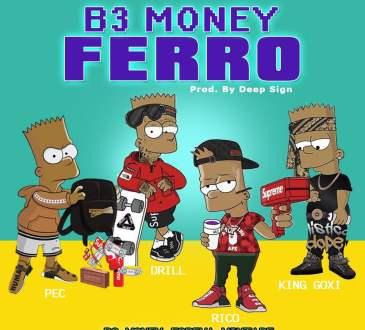 B3 Money - Ferro (Prod. Deep Sign)