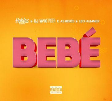 Dj Habias - Bebe (feat. Dj Vado Poster x As Bebes x Leo Hummer)