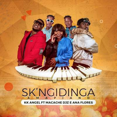 KK Angel - Sk' Ngidinga (feat. Macache Djz & Ana Flores)