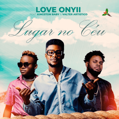 Love Onyii - Lugar no Céu (feat. Kingston Baby & Valter Artistico)