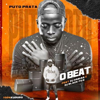 Puto Prata - O Beat (feat Dj Habias & Dj Black Fox)