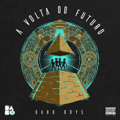 Dabo Boys - A Volta do Futuro (Album)