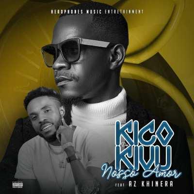 Kico da Kivu - O Nosso Amor (feat. Az Khinera)