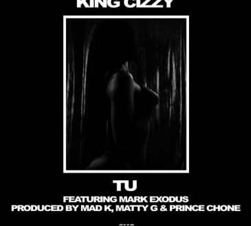 King Cizzy - Tu (feat. Mark Exodus)