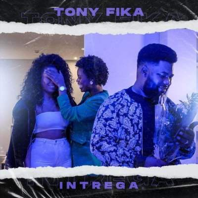 Tony Fika - Intrega