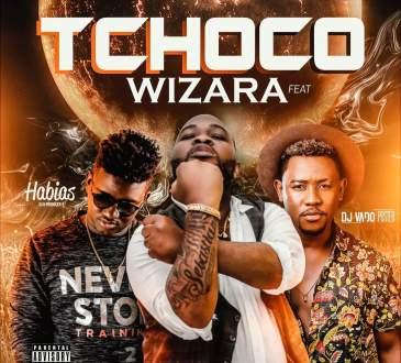 Wi Zara - Tchoco (feat. Dj Habias & Dj Vado Poster)