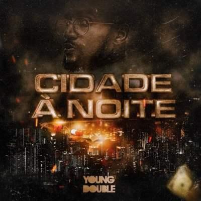 Young Double - Cidade À Noite - Single (feat. Xandy)