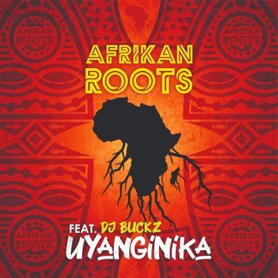 Afrikan Roots - uYanginika (feat. DJ Buckz)