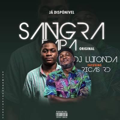 Dj Lutonda - Sangra Papa (Original Mix) [feat. Ricas RD]
