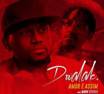 Dwalak - Amor é Assim (feat. Mark Exodus)
