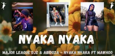 Major League Djz & Abidoza - Nyaka Nyaka (feat. MaWhoo)