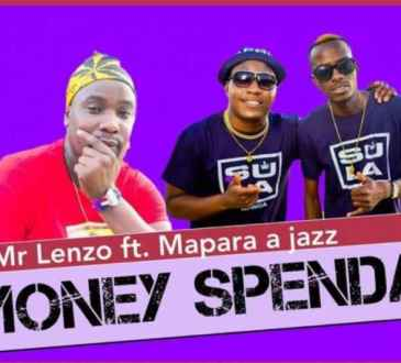 Mr Lenzo - Money Spenda (feat. Mapara A Jazz, Charmza The DJ & Lady Fortune)