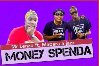 Mr Lenzo - Money Spenda (feat. Mapara A Jazz, Charmza The DJ & Lady Fortune)