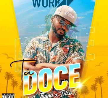 Work.47 - Tá Doce (feat. Dice & Thumi)