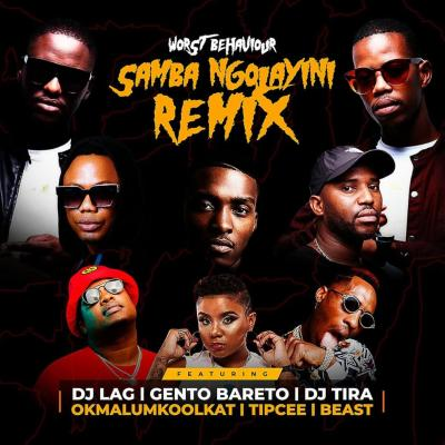 Worst Behaviour - Samba Ngolayini (feat. DJ Lag, Gento Bareto, DJ Tira & Okmalumkoolkat)